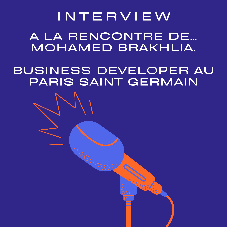 Read more about the article A la rencontre de… Mohamed Brakhlia, business developer au Paris Saint Germain