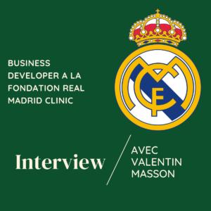 Read more about the article Interview avec Valentin Masson – Business Developer à la Fondation Real Madrid Clinic