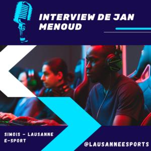 Read more about the article Interview de Jan Menoud (Simois – Lausanne Esports)